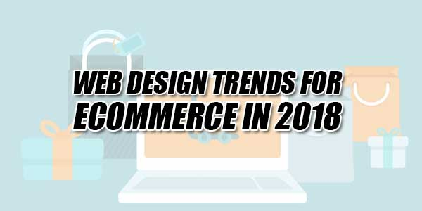 Web-Design-Trends-For-Ecommerce-In-2018