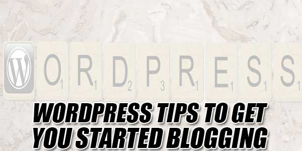 Wordpress-Tips-To-Get-You-Started-Blogging