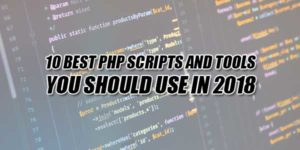 10-Best-PHP-Scripts-And-Tools-You-Should-Use-In-2018