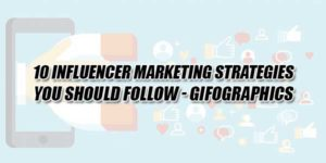 10-Influencer-Marketing-Strategies-You-Should-Follow-Gifographics