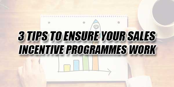 3-Tips-To-Ensure-Your-Sales-Incentive-Programmes-Work