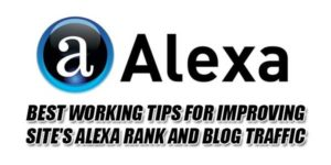 Best-Working-Tips-For-Improving-Site's-Alexa-Rank-And-Blog-Traffic