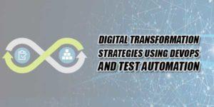 Digital-Transformation-Strategies-Using-DevOps-And-Test-Automation
