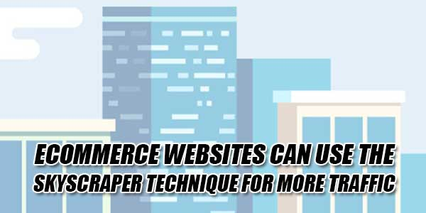 ECommerce-Websites-Can-Use-The-Skyscraper-Technique-For-More-Traffic