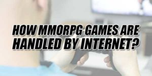 How-MMORPG-Games-Are-Handled-By-Internet