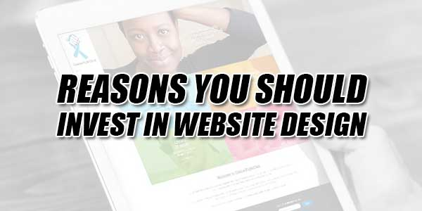 Reasons-You-Should-Invest-In-Website-Design