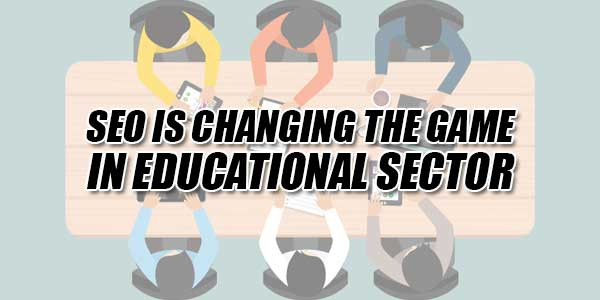 SEO-Is-Changing-The-Game-In-Educational-Sector