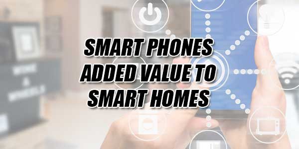 Smart-Phones-Added-Value-To-Smart-Homes