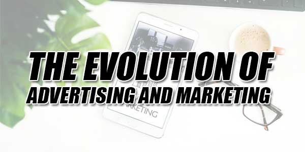 The-Evolution-Of-Advertising-And-Marketing