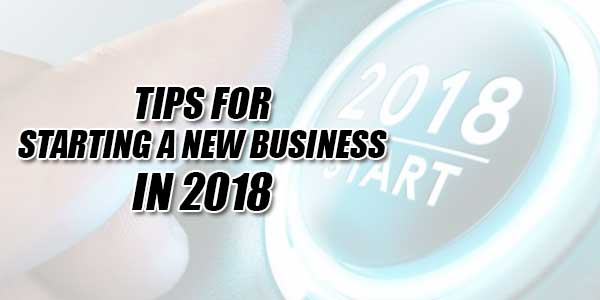 Tips-For-Starting-A-New-Business-in-2018