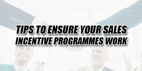 Tips-To-Ensure-Your-Sales-Incentive-Programmes-Work