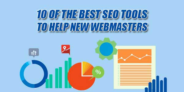 10-Of-The-Best-SEO-Tools-To-Help-New-Webmasters