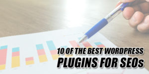 10-Of-The-Best-WordPress-Plugins-For-SEOs