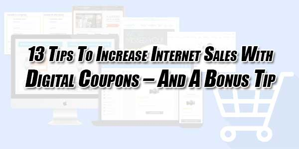 13-Tips-To-Increase-Internet-Sales-With-Digital-Coupons-–-And-A-Bonus-Tip