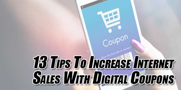 13-Tips-To-Increase-Internet-Sales-With-Digital-Coupons