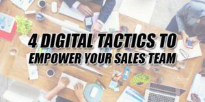 4-Digital-Tactics-To-Empower-Your-Sales-Team