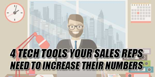 4-Tech-Tools-Your-Sales-Reps-Need-To-Increase-Their-Numbers
