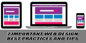 7-Important-Web-Design-Best-Practices-And-Tips