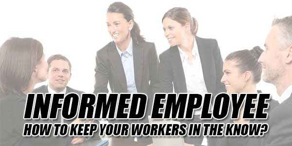 Informed-Employee--How-To-Keep-Your-Workers-In-The-Know