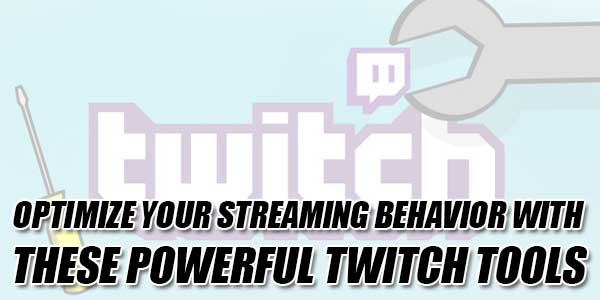 Optimize-Your-Streaming-Behavior-With-These-Powerful-Twitch-Tools