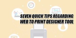 Seven-Quick-Tips-Regarding-Web-To-Print-Designer-Tool