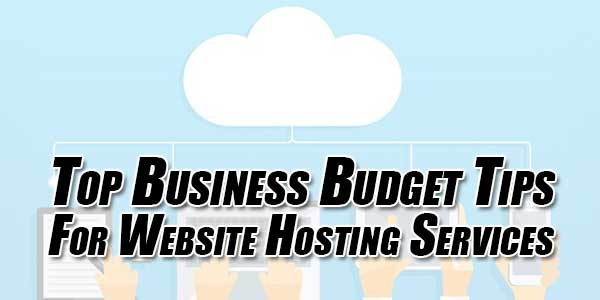 Top-Business-Budget-Tips-For-Website-Hosting-Services