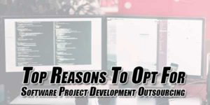 Top-Reasons-To-Opt-For-Software-Project-Development-Outsourcing