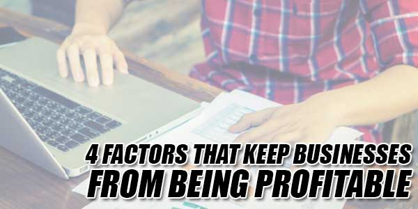 4-Factors-That-Keep-Businesses-From-Being-Profitable