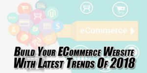 Build-Your-ECommerce-Website-With-Latest-Trends-Of-2018