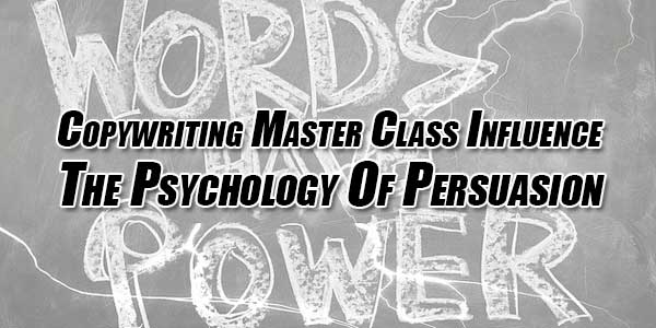 Copywriting-Master-Class-Influence-The-Psychology-Of-Persuasion