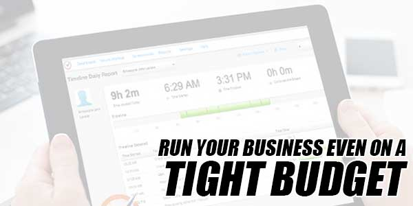 Run-Your-Business-Even-On-A-Tight-Budget