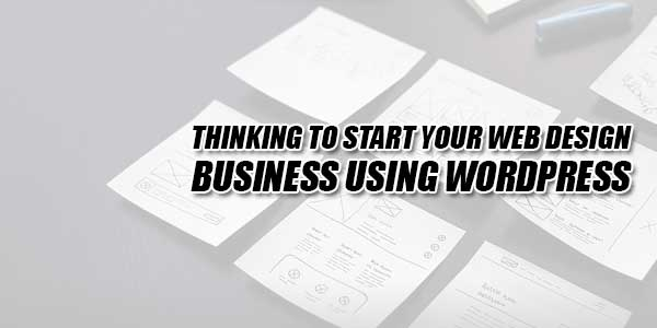 Thinking-To-Start-Your-Web-Design-Business-Using-WordPress