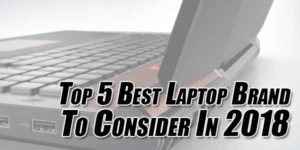 Top-5-Best-Laptop-Brand-To-Consider-In-2018