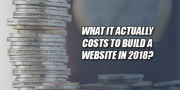 What-It-Actually-Costs-To-Build-A-Website-In-2018