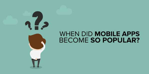 When-Did-Mobile-Apps-Become-So-Popular