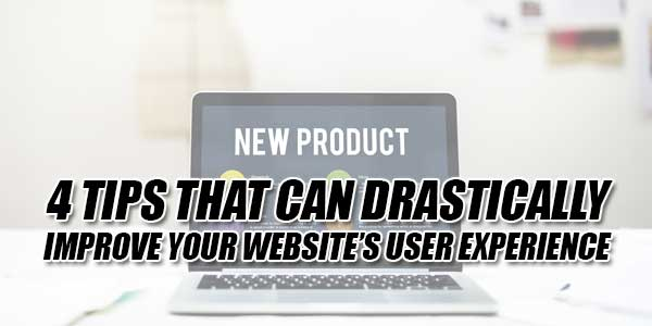 4-Tips-That-Can-Drastically-Improve-Your-Website's-User-Experience