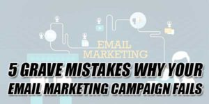 5-Grave-Mistakes-Why-Your-Email-Marketing-Campaign-Fails