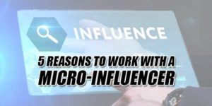 5-Reasons-To-Work-With-A-Micro-Influencer
