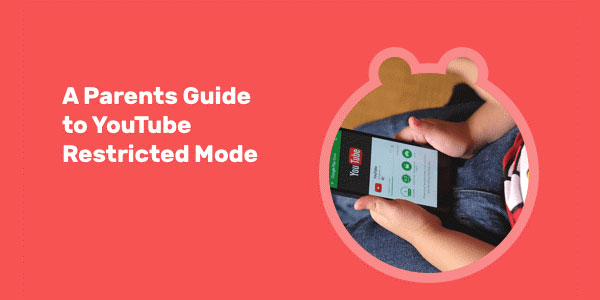 A-Parent-Guide-To-YouTube-Restricted-Mode