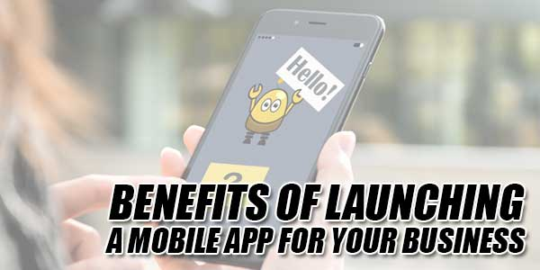Benefits-Of-Launching-A-Mobile-App-For-Your-Business