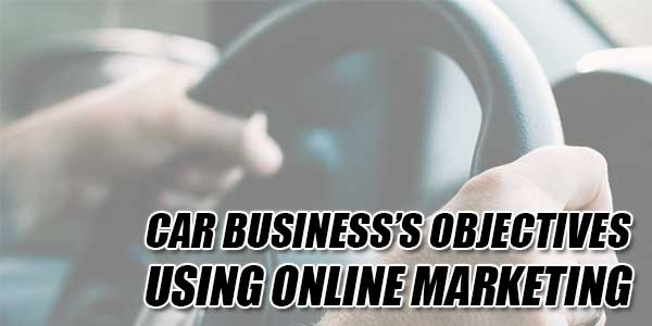 Car-Business's-Objectives-Using-Online-Marketing