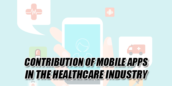 Contribution-Of-Mobile-Apps-In-The-Healthcare-Industry
