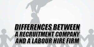 Differences-Between-A-Recruitment-Company-And-A-Labour-Hire-Firm