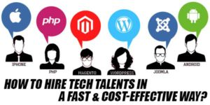 How-To-Hire-Tech-Talents-In-A-Fast-&-Cost-Effective-Way