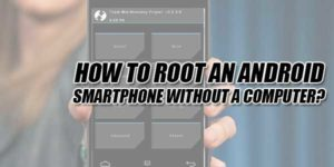 How-To-Root-An-Android-SmartPhone-Without-A-Computer