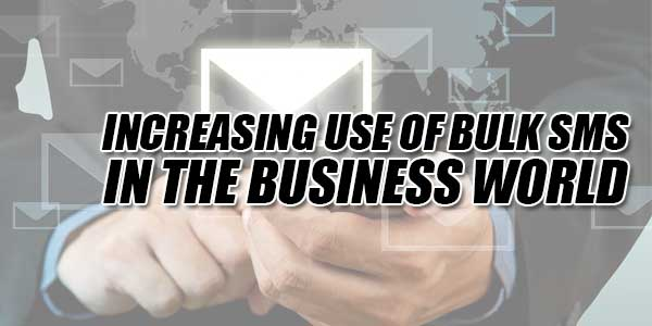 Increasing-Use-Of-Bulk-SMS-In-The-Business-World