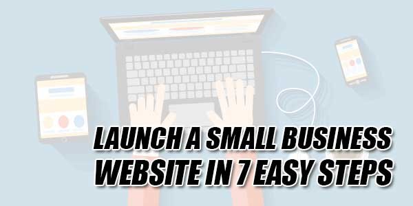 Launch-A-Small-Business-Website-In-7-Easy-Steps
