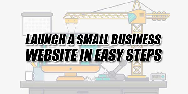 Launch-A-Small-Business-Website-In-Easy-Steps