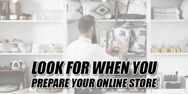 Look-For-When-You-Prepare-Your-Online-Store