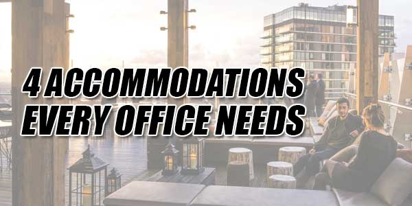 4-Accommodations-Every-Office-Needs